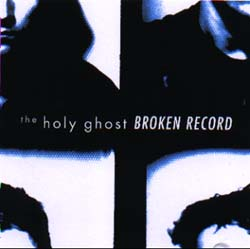The Holy Ghost -- Broken Record