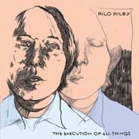 Rilo Kiley -- The Execution of All Things